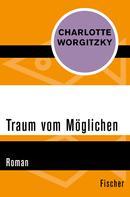 Charlotte Worgitzky: Traum vom Möglichen
