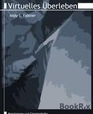 Andy S. Falkner: Virtuelles Überleben