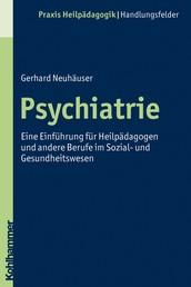 Psychiatrie - Eine Einführung für Heilpädagogen und andere Berufe im Sozial- und Gesundheitswesen