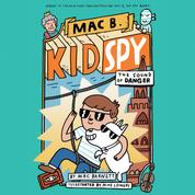 The Sound of Danger - Mac B., Kid Spy, Book 5 (Unabridged)