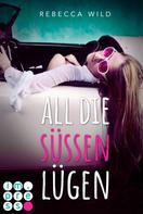Rebecca Wild: All die süßen Lügen ★★★★