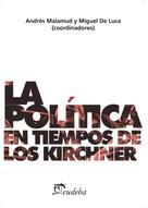 Andrés Malamud: La política en tiempos de los Kirchner