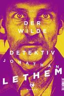 Jonathan Lethem: Der wilde Detektiv ★★★