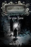 Luzia Pfyl: Frost & Payne - Band 10: Der graue Baron ★★★★★