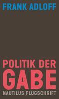 Frank Adloff: Politik der Gabe