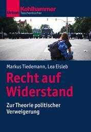 Recht auf Widerstand - Zur Theorie politischer Verweigerung