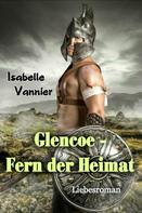 Isabelle Vannier: Glencoe - Fern der Heimat ★★★★