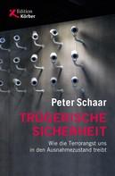 Peter Schaar: Trügerische Sicherheit ★