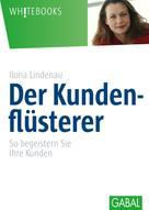 Ilona Lindenau: Der Kundenflüsterer