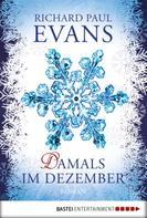 Richard Paul Evans: Damals im Dezember ★★★★