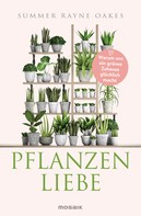 Summer Rayne Oakes: Pflanzenliebe