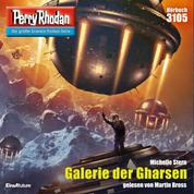 "Perry Rhodan 3105: Galerie der Gharsen - Perry Rhodan-Zyklus ""Chaotarchen"""