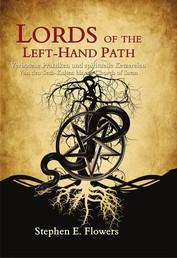 Lords of the Left-Hand Path - Verbotene Praktiken und spirituelle Ketzereien Von den Seth-Kulten bis zur Church of Satan