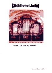 Kirchliche Lieder - Orgel im Dom zu Passau