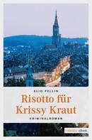 Elio Pellin: Risotto für Krissy Kraut