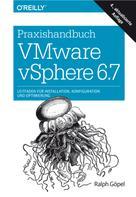 Ralph Göpel: Praxishandbuch VMware vSphere 6.7