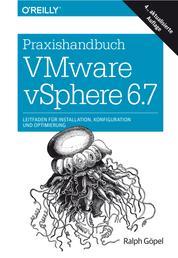 Praxishandbuch VMware vSphere 6.7 - Leitfaden für Installation, Konfiguration und Optimierung