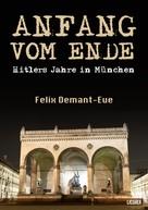 Felix Demant-Eue: Anfang vom Ende