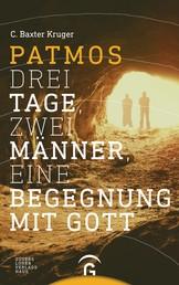 Patmos - Drei Tage, zwei Männer, eine Begegnung mit Gott