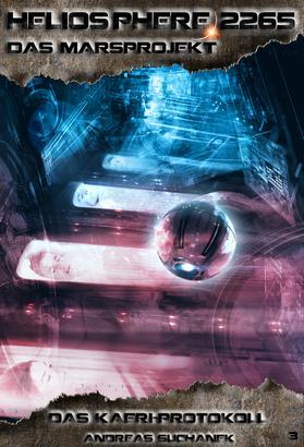 Heliosphere 2265 - Das Marsprojekt 3: Das KAERI-Protokoll (Science Fiction)