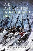 Paul Holzhausen: Die Deutschen in Russland 1812