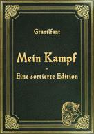 Grantlfant Grantlfant: Mein Kampf - Eine sortierte Edition ★