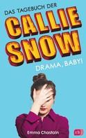 Emma Chastain: Das Tagebuch der Callie Snow - Drama, Baby! ★★★★★