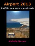 Michelle Werner: Airport 2013