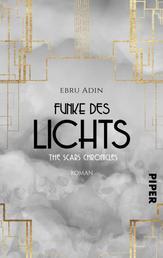 The Scars Chronicles: Funke des Lichts - Roman