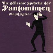 DIe geheime Sprache der Pantomimen