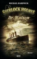 Michael Hardwick: Sherlock Holmes - Neue Fälle 06: Dr. Watson ★★★