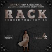 Rack - Geheimprojekt 25, Folge 4 (ungekürzt)