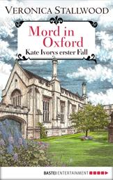 Mord in Oxford - Kate Ivorys erster Fall.