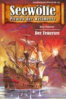 Roy Palmer: Seewölfe - Piraten der Weltmeere 92 ★★★★