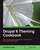 Karthik Kumar: Drupal 6 Theming Cookbook