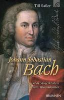 Till Sailer: Johann Sebastian Bach ★★★★