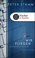 Peter Stamm: Wir fliegen ★★★★
