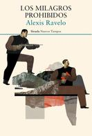 Alexis Ravelo: Los milagros prohibidos
