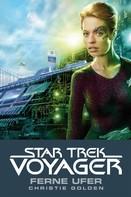 Christie Golden: Star Trek - Voyager 2: Ferne Ufer ★★★★