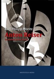 Anton Reiser - Ein psychologischer Roman