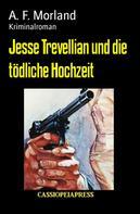 A. F. Morland: Jesse Trevellian und die tödliche Hochzeit