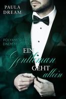 Paula Dream: Ein Gentleman geht allein (Polyamorie mit einem Millionär 2) ★★★★