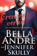 Bella Andre: Grenzenlos verliebt (Die Maverick Milliardäre 5) ★★★★