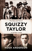 Hugh Anderson: The Rise and Fall of Squizzy Taylor