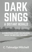 C. Talmadge Mitchell: Dark Sings A Distant Herald