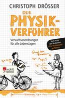 Christoph Drösser: Der Physikverführer ★★★★