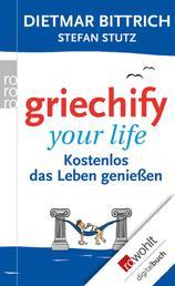 Griechify your life - Kostenlos das Leben genießen