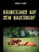 Andrea Kempf: Räuberjagd auf dem Bauernhof