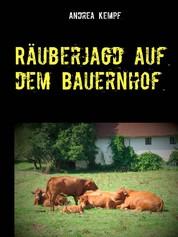 Räuberjagd auf dem Bauernhof - Erzählung