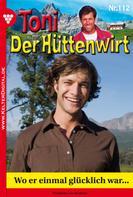 Friederike von Buchner: Toni der Hüttenwirt 112 – Heimatroman